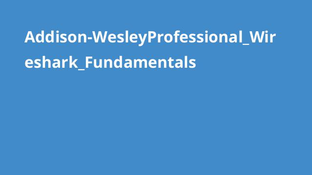 Addison-WesleyProfessional_Wireshark_Fundamentals