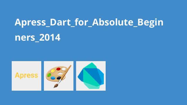 Apress_Dart_for_Absolute_Beginners_2014