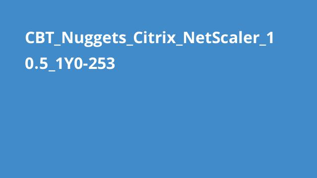 CBT_Nuggets_Citrix_NetScaler_10.5_1Y0-253