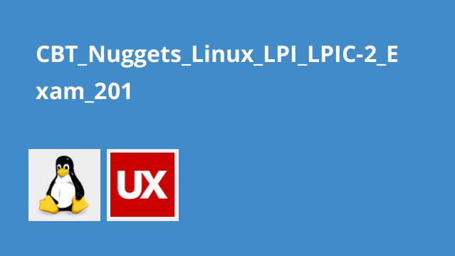 CBT_Nuggets_Linux_LPI_LPIC-2_Exam_201