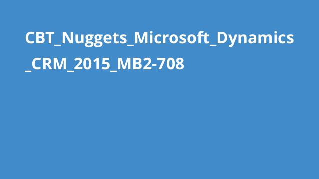 دوره Microsoft Dynamics CRM 2015 MB2-708
