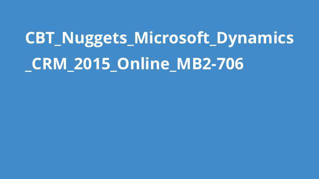 دوره Microsoft Dynamics CRM 2015 Online MB2-706