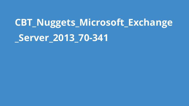 CBT_Nuggets_Microsoft_Exchange_Server_2013_70-341