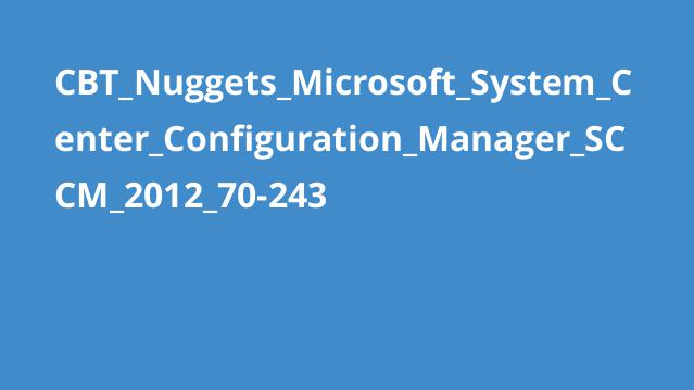 دوره پیکربندی Microsoft System Center – SCCM 2012 70-243