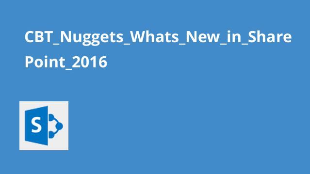 CBT_Nuggets_Whats_New_in_SharePoint_2016