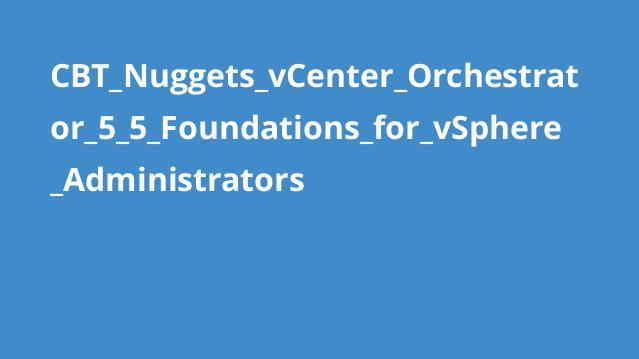 دوره آموزش vCenter Orchestrator 5.5
