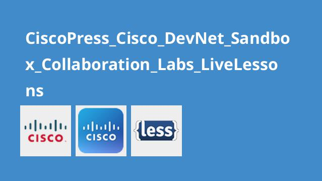 دوره Cisco DevNet Sandbox: Collaboration Labs