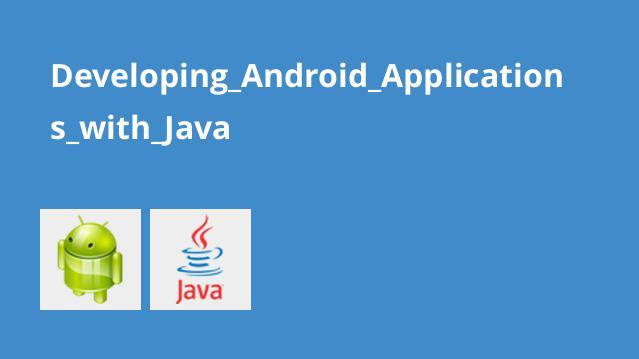 آموزش برنامه نویسی اپلیکیشن های Android با Java