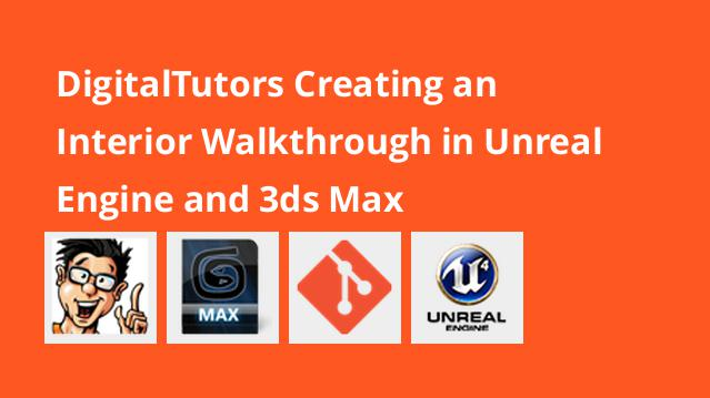digitaltutors-creating-an-interior-walkthrough-in-unreal-engine-and-3ds-max