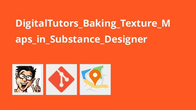 آموزش ایجاد نقشه های بافت در Substance Designer