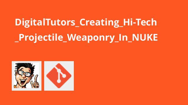 DigitalTutors_Creating_Hi-Tech_Projectile_Weaponry_In_NUKE