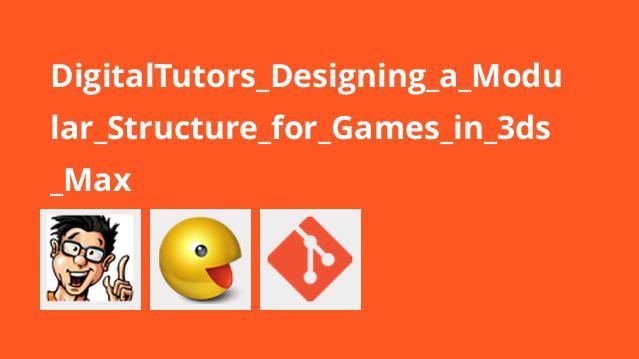 طراحی ساختار مبتنی بر ماژول برای بازی در 3ds Max