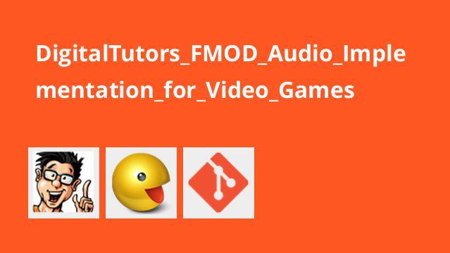 ساخت آهنگ های FMOD برای بازی های ویدئویی