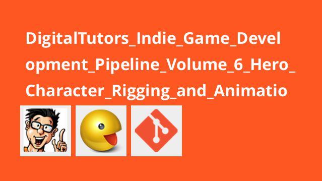 ساخت بازی Pipeline قسمت ششم – مهندسی و انیمیشن قهرمان بازی