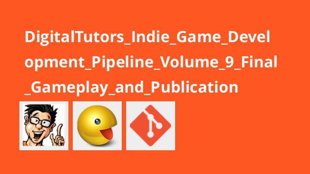 ساخت بازی Pipeline قسمت نهم – بازی نهایی و انتشار