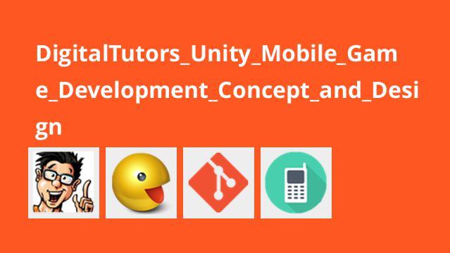 آشنایی با مفاهیم و طراحی بازی های موبایل با Unity