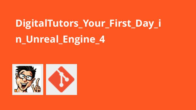 شروع کار با Unreal Engine 4