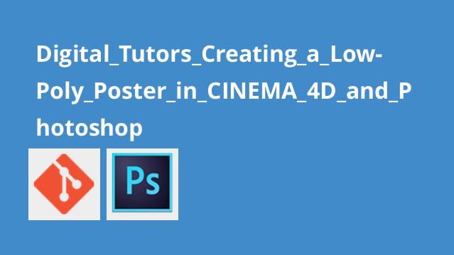 Digital_Tutors_Creating_a_Low-Poly_Poster_in_CINEMA_4D_and_Photoshop