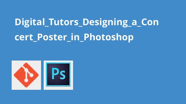 Digital_Tutors_Designing_a_Concert_Poster_in_Photoshop