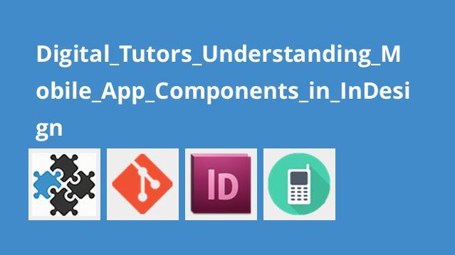 Digital_Tutors_Understanding_Mobile_App_Components_in_InDesign