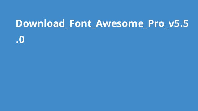 دانلود نسخه پیشرفته Font Awesome Pro v5.5.0