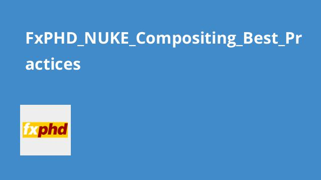 FxPHD NUKE Compositing Best Practices