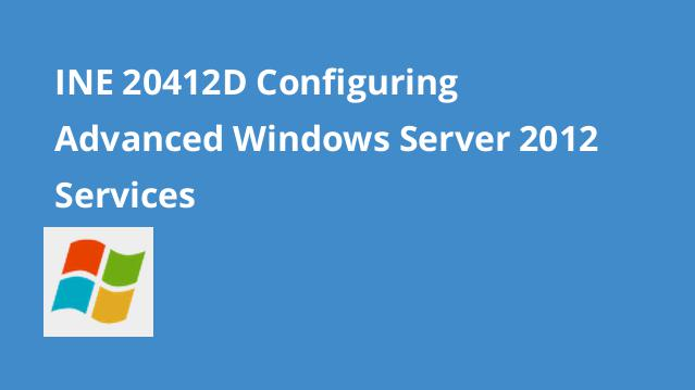 ine-20412d-configuring-advanced-windows-server-2012-services