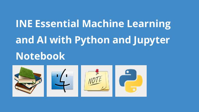 ine-essential-machine-learning-and-ai-with-python-and-jupyter-notebook