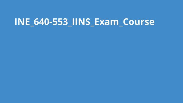آموزش آزمون گواهینامه IINS640-553