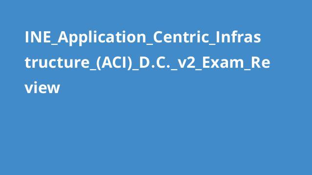 آموزش آزمون گواهینامهApplication Centric Infrastructure (ACI) D.C. v2