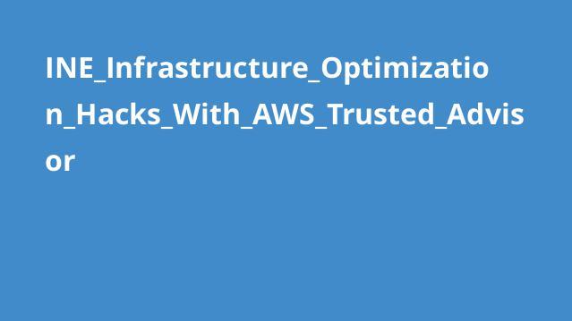 آموزش هک های بهینه سازی زیرساخت باAWS Trusted Advisor