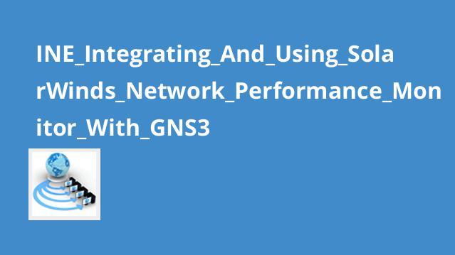 آموزش ادغام و استفاده ازSolarWinds Network Performance Monitor باGNS3