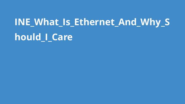 Ethernet و دلایل اهمیت آنچیست؟