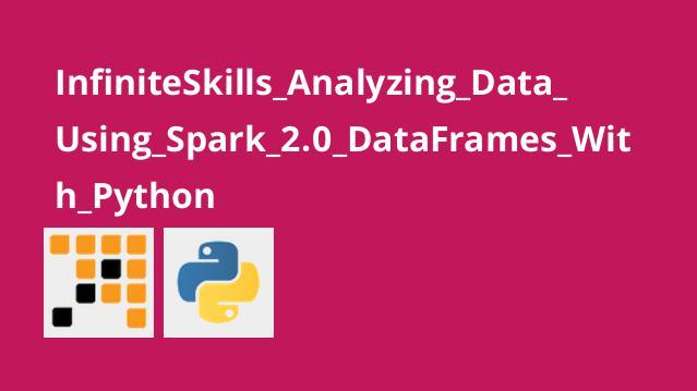 InfiniteSkills Analyzing Data Using Spark 2.0 DataFrames With Python