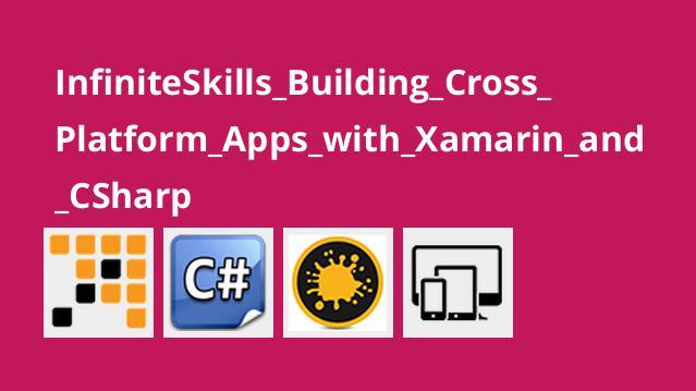 ساخت برنامه های کراس پلت فرم با استفاده از Xamarin و #C