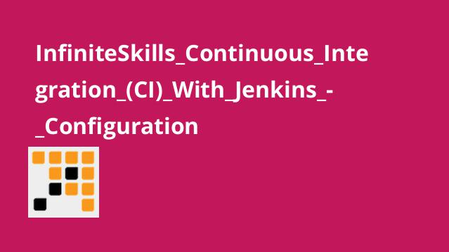 InfiniteSkills Continuous Integration (CI) With Jenkins – Configuration