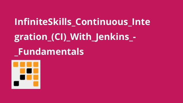 InfiniteSkills Continuous Integration (CI) With Jenkins – Fundamentals