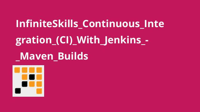 InfiniteSkills Continuous Integration (CI) With Jenkins – Maven Builds