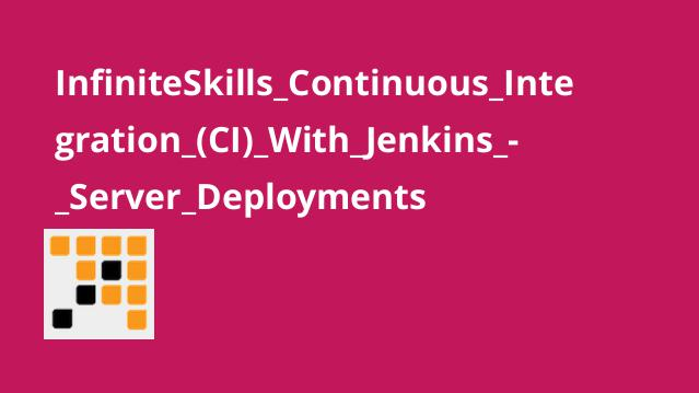 InfiniteSkills_Continuous_Integration_(CI)_With_Jenkins_-_Server_Deployments