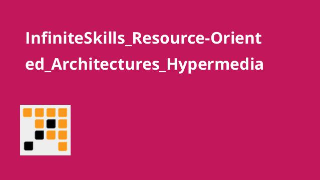 InfiniteSkills_Resource-Oriented_Architectures_Hypermedia