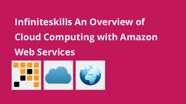 infiniteskills-an-overview-of-cloud-computing-with-amazon-web-services