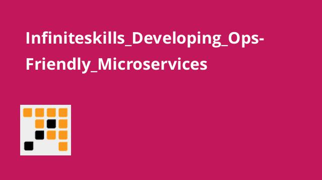 Infiniteskills_Developing_Ops-Friendly_Microservices