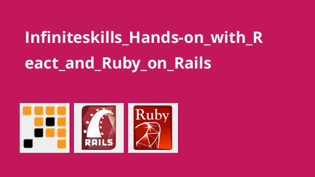 Infiniteskills_Hands-on_with_React_and_Ruby_on_Rails