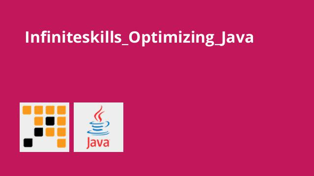 Infiniteskills_Optimizing_Java