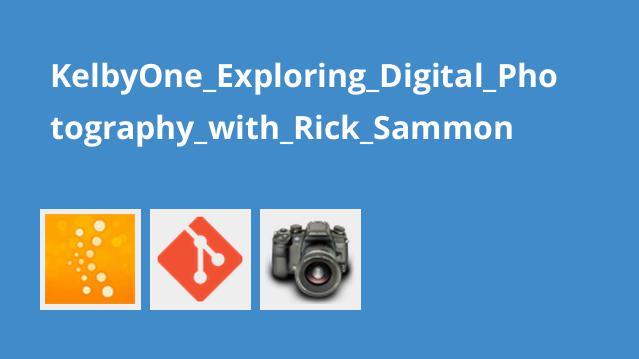 دوره Exploring Digital Photography