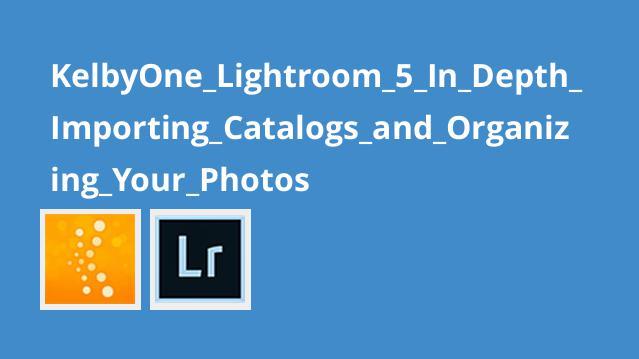 آموزش مدیریت عکس ها با Lightroom 5