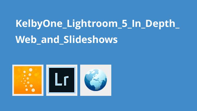 KelbyOne_Lightroom_5_In_Depth_Web_and_Slideshows