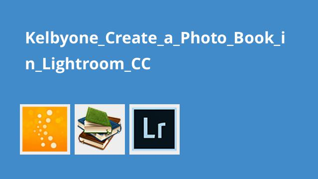 Kelbyone_Create_a_Photo_Book_in_Lightroom_CC