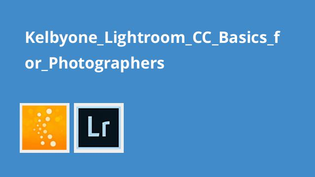 Kelbyone_Lightroom_CC_Basics_for_Photographers