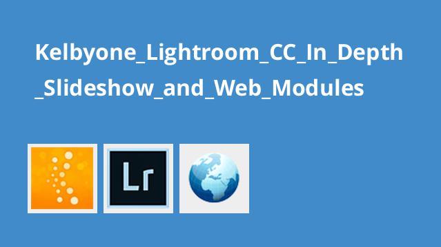 کار با اسلایدشو و ماژول های وب در Lightroom CC